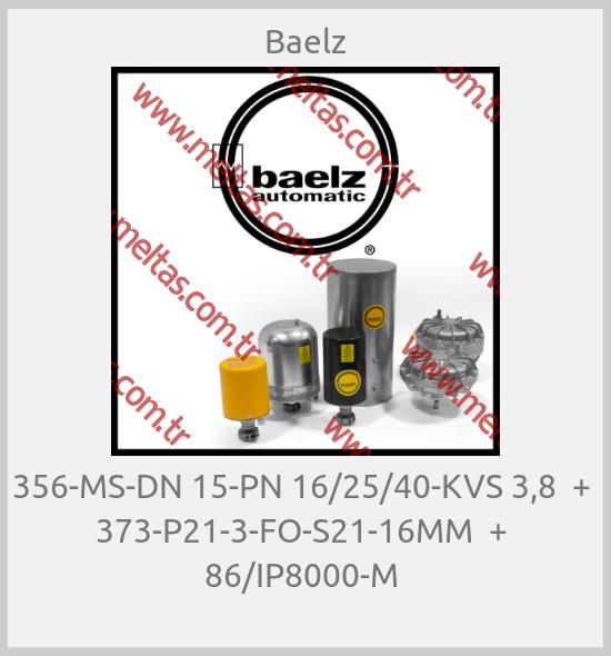 Baelz - 356-MS-DN 15-PN 16/25/40-KVS 3,8  +  373-P21-3-FO-S21-16MM  +  86/IP8000-M