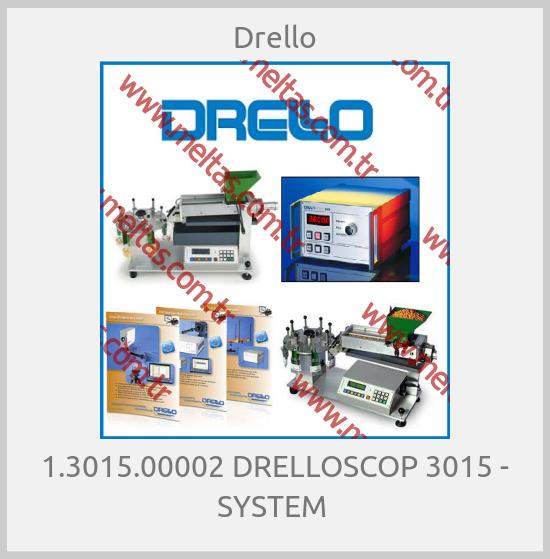 Drello - 1.3015.00002 DRELLOSCOP 3015 - SYSTEM