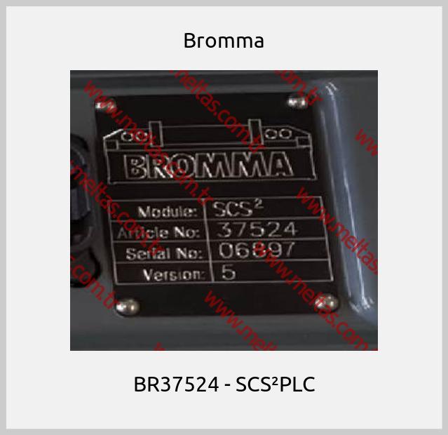 Bromma - BR37524 - SCS²PLC