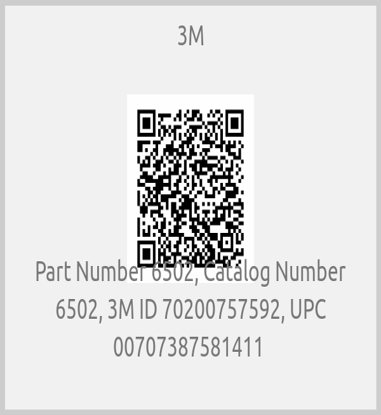 3M-Part Number 6502, Catalog Number 6502, 3M ID 70200757592, UPC 00707387581411