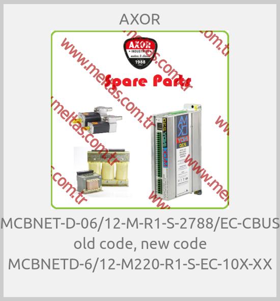 AXOR - MCBNET-D-06/12-M-R1-S-2788/EC-CBUS old code, new code MCBNETD-6/12-M220-R1-S-EC-10X-XX