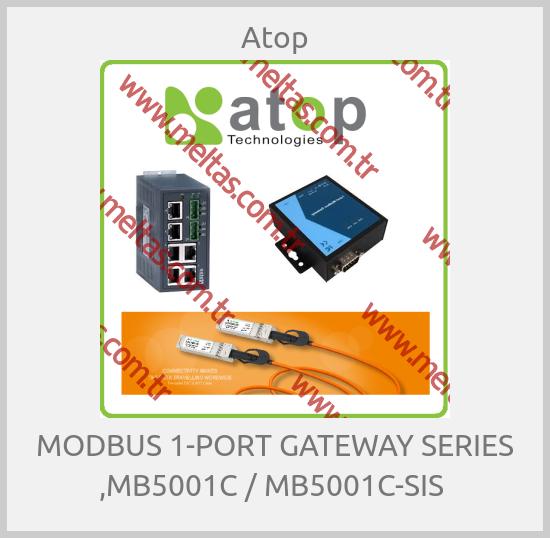 Atop - MODBUS 1-PORT GATEWAY SERIES ,MB5001C / MB5001C-SIS