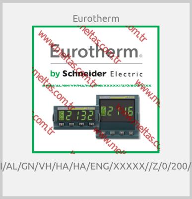 Eurotherm - 2108I/AL/GN/VH/HA/HA/ENG/XXXXX//Z/0/200/C/XX